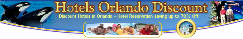 Orlando Hotels Discount - Save Hotels in Orlando Florida,FL - Including Cheap & Discount Orlando Hotels